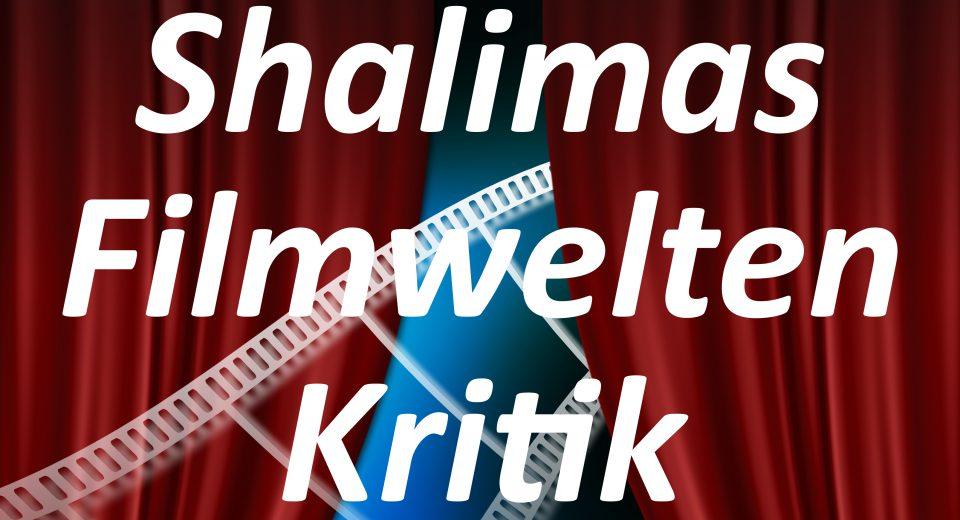 ShalimasFilmweltenKritik